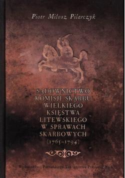 Sądownictwo Komisji Skarbu Wielkiego Księstwa Litewskiego w sprawach skarbowych (1765-1794)