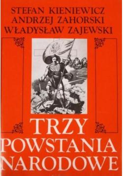 Trzy powstania narodowe kościuszkowskie listopadowe styczniowe