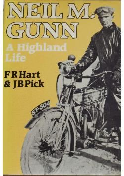Neil M Gunn A Highland Life