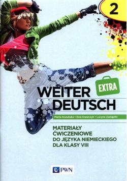 weiter Deutsch Extra 2 Materiały ćwiczeniowe do języka niemieckiego dla klasy 8