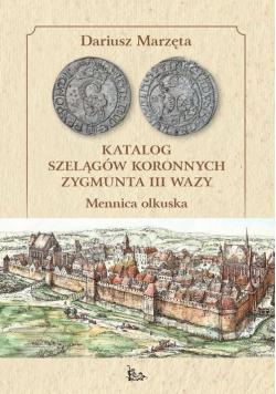 Katalog szelągów koronnych Zygmunta III Wazy