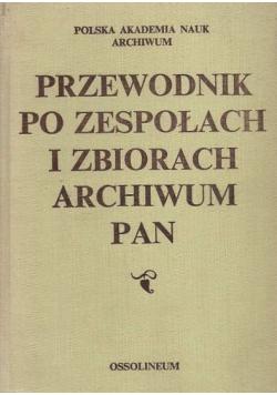 Przewodnik po zespołach i zbiorach archiwum PAN
