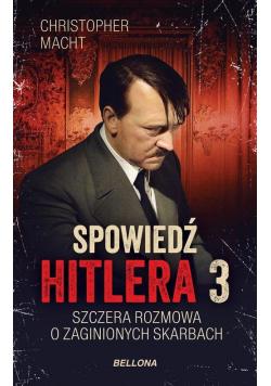 Spowiedź Hitlera 3 Szczera rozmowa o zaginionych skarbach