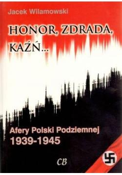Honor, zdrada, kaźń. Afery Polski Podziemnej T.2